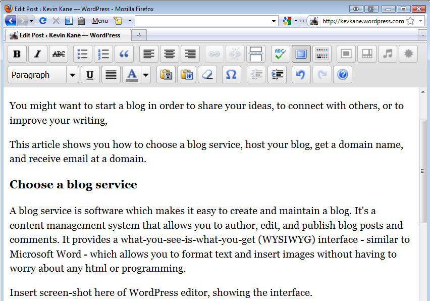 The WordPress interface for editing posts. If you can use Microsoft Word,  you can